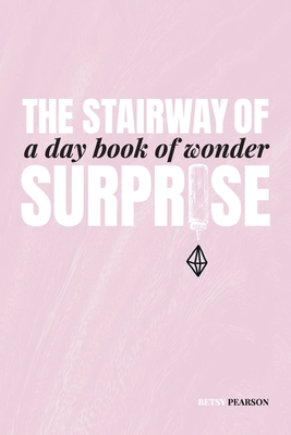 The Stairway of Surprise: A Day Book of Wonder Cover Image
