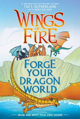 Forge Your Dragon World: A Wings of Fire Creative Guide (Wings of Fire Graphix) Cover Image