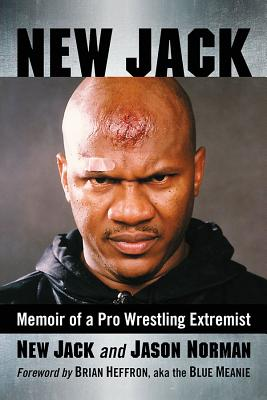 New Jack: Memoir of a Pro Wrestling Extremist Cover Image