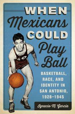 When Mexicans Could Play Ball Cover