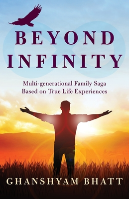 Beyond Infinity: Multi-Generational Family Saga Based on True Life Experiences Cover Image