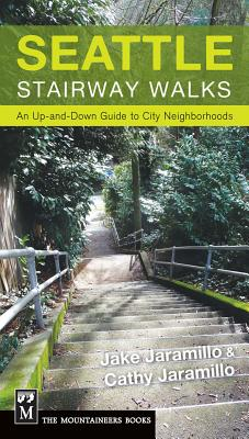 Seattle Stairway Walks: An Up-And-Down Guide to City Neighborhoods Cover Image