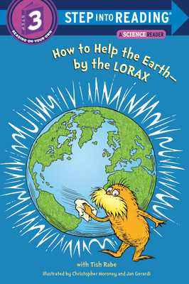 How to Help the Earth-by the Lorax (Dr. Seuss) (Step into Reading) Cover Image
