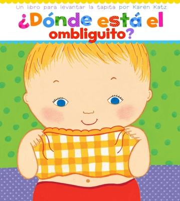 Cover for ¿Dónde está el ombliguito? (Where Is Baby's Belly Button?)