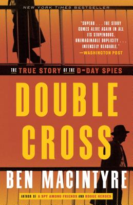 Double Cross: The True Story of the D-Day Spies Cover Image