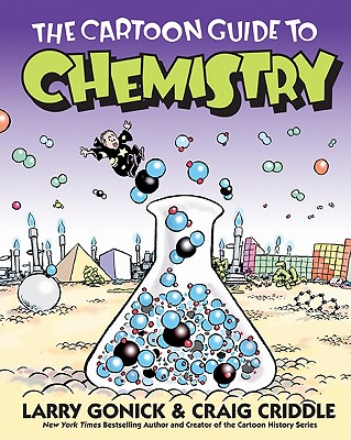 The Cartoon Guide to Chemistry (Cartoon Guide Series) Cover Image