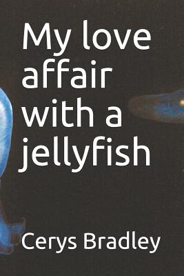 My Love Affair with a Jellyfish Cover Image