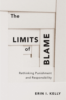The Limits of Blame: Rethinking Punishment and Responsibility Cover Image