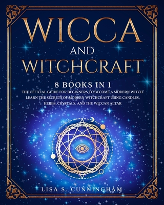 Wicca And Witchcraft 8 Books In 1 The Book Of Spells And Rituals Craft Your Own Crystal Candle And Herbal Magic Discover The Power Of Brookline Booksmith