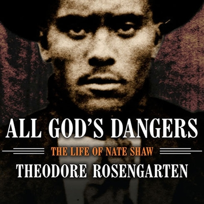 All God's Dangers: The Life of Nate Shaw Cover Image