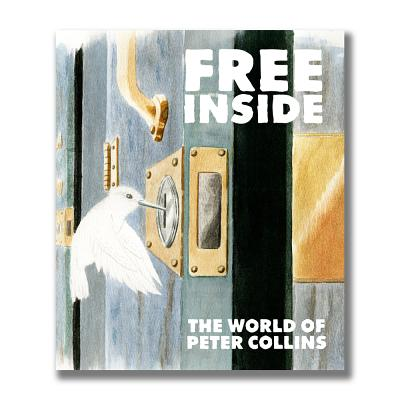 Free Inside: The Life & Work of Peter Collins Cover Image