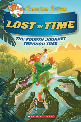 Lost in Time (Geronimo Stilton Journey Through Time #4) Cover Image