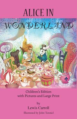 Alice in Wonderland: Children's Edition with Pictures and Large Print Cover Image
