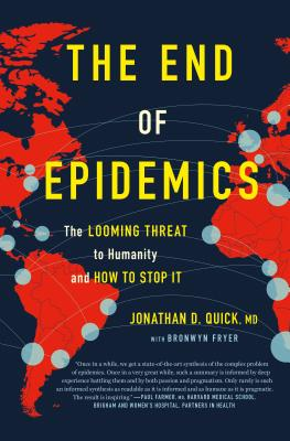 The End of Epidemics: The Looming Threat to Humanity and How to Stop It Cover Image