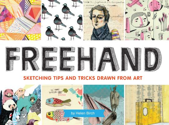 Freehand: Sketching Tips and Tricks Drawn from Art Cover Image