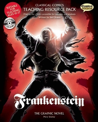 Classical Comics Study Guide: Frankenstein: Making the Classics Accessible for Teachers and Students Cover Image
