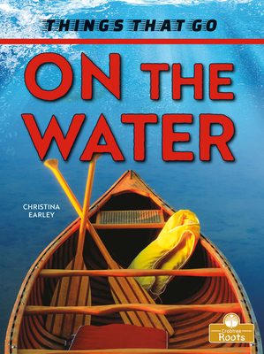 On the Water (Things That Go) Cover Image