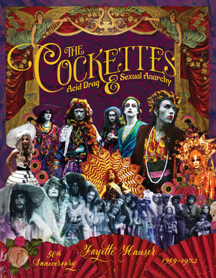 The Cockettes: Acid Drag & Sexual Anarchy, 1969-1972 Cover Image