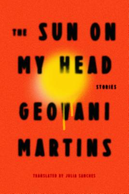 The Sun on My Head: Stories Cover Image