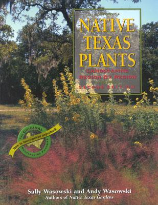 Native Texas Plants: Landscaping Region by Region Cover Image