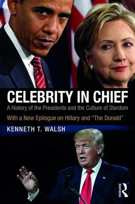 Celebrity in Chief: A History of the Presidents and the Culture of Stardom, With a New Epilogue on Hillary and The Donald cover