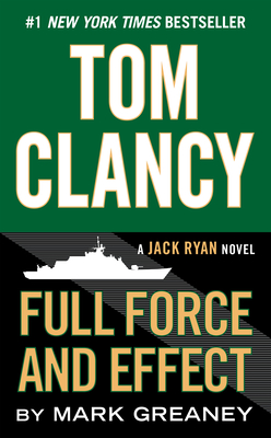 Tom Clancy Full Force and Effect (A Jack Ryan Novel #14) Cover Image