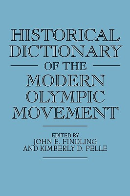 Cover for Historical Dictionary of the Modern Olympic Movement