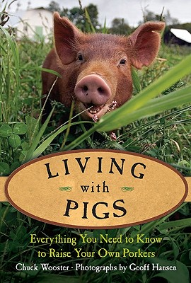Living with Pigs: Everything You Need to Know to Raise Your Own Porkers Cover Image