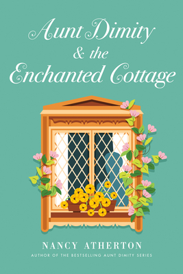 Aunt Dimity and the Enchanted Cottage (Aunt Dimity Mystery) Cover Image