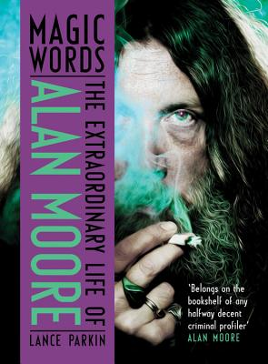 Magic Words: The Extraordinary Life of Alan Moore Cover Image