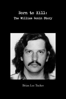 Born to Kill: the William Bonin Story Cover Image