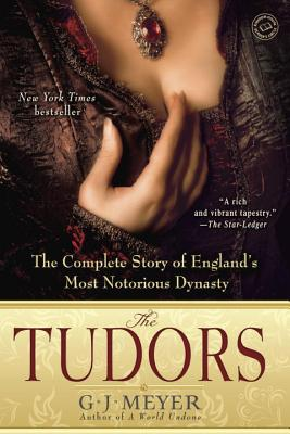 The Tudors: The Complete Story of England's Most Notorious Dynasty Cover Image