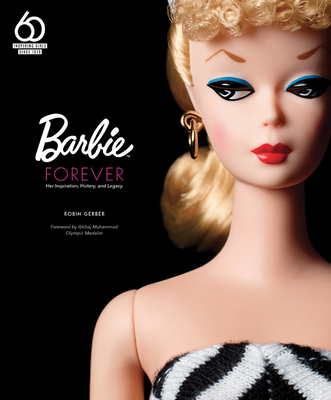 Barbie Forever: Her Inspiration, History, and Legacy (Official 60th Anniversary Collection) Cover Image