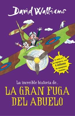 La íncreible historia de...La gran fuga / Grandpa's Great Escape) (La increíble historia de...) Cover Image