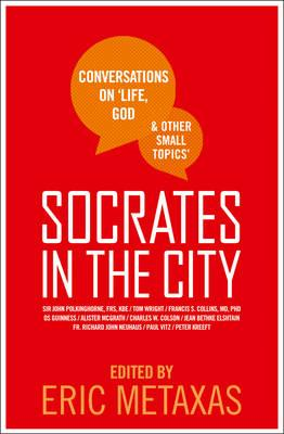 Socrates in the City: Conversations on Life, God and Other Small Topics Cover Image
