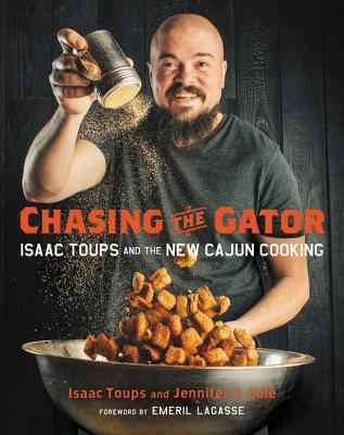 Chasing the Gator: Isaac Toups and the New Cajun Cooking Cover Image
