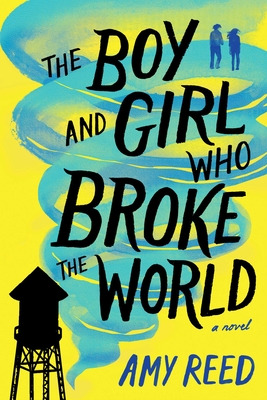 The Boy and Girl Who Broke the World Cover Image