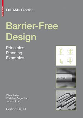 Barrier-Free Design: Principles, Planning, Examples (Detail Practice) Cover Image