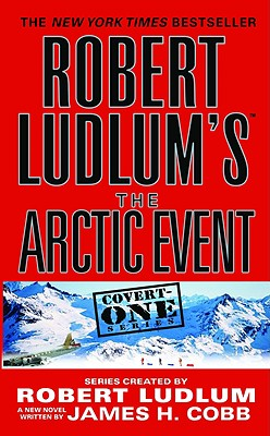 Robert Ludlum's (TM) The Arctic Event (Covert-One Series #7) Cover Image