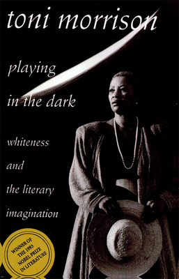 Playing in the Dark: Whiteness and the Literary Imagination (William E. Massey Sr. Lectures in American Studies #6) Cover Image