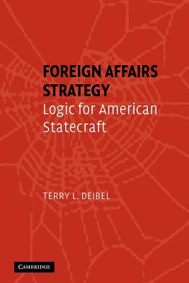 Foreign Affairs Strategy: Logic for American Statecraft Cover Image