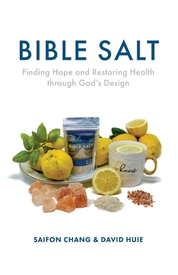 Bible Salt: Finding Hope and Restoring Health through God's Design Cover Image