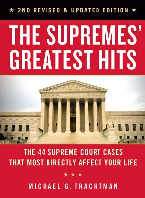The Supremes' Greatest Hits, 2nd Revised & Updated Edition: The 44 Supreme Court Cases That Most Directly Affect Your Life Cover Image