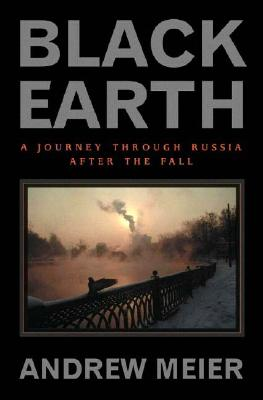 Black Earth: A Journey Through Russia After the Fall Cover Image