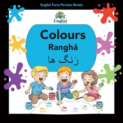 Englisi Farsi Persian Books Colours Ranghá: Colours Ranghá Cover Image