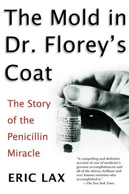 The Mold in Dr. Florey's Coat: The Story of the Penicillin Miracle Cover Image