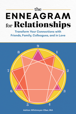 The Enneagram for Relationships: Transform Your Connections with Friends, Family, Colleagues, and in Love Cover Image