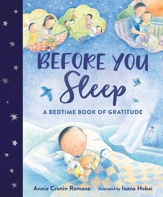 Before You Sleep: A Bedtime Book of Gratitude by Annie Cronin Romano