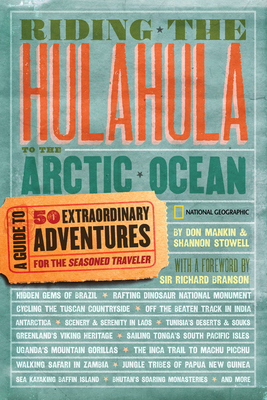 Riding the Hulahula to the Arctic Ocean: A Guide to Fifty Extraordinary Adventures for the Seasoned Traveler Cover Image