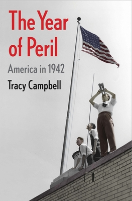 The Year of Peril: America in 1942 Cover Image